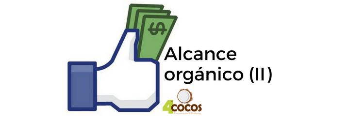 Alcance orgánico de Facebook (II)